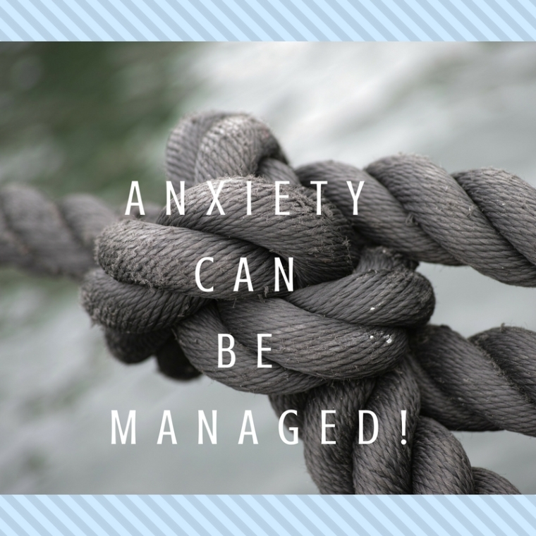 ANXIETY CAN BE MANAGED!